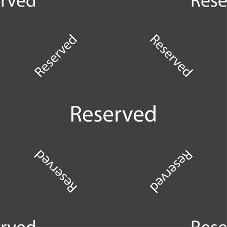 reserved sign: Reserved sign icon. Seamless pattern on a gray background. illustration