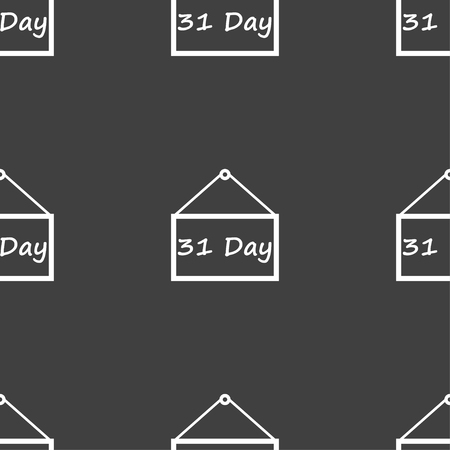 31: Calendar day, 31 days icon sign. Seamless pattern on a gray background. illustration