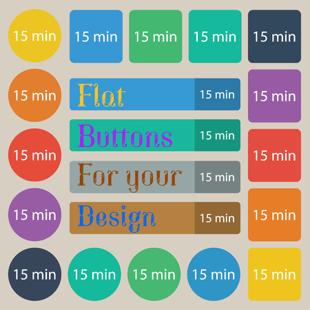 15: 15 minutes sign icon. Set of twenty colored flat, round, square and rectangular buttons. illustration Stock Photo