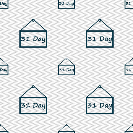 31: Calendar day, 31 days icon sign. Seamless abstract background with geometric shapes. illustration