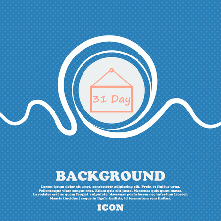 31: Calendar day, 31 days icon sign. Blue and white abstract background flecked with space for text and your design. Vector illustration Illustration