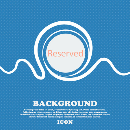reserved sign: Reserved sign icon. Blue and white abstract background flecked with space for text and your design. Vector illustration