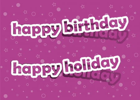 happy birthday and happy holiday, realistic cut, takes the background color Illustration