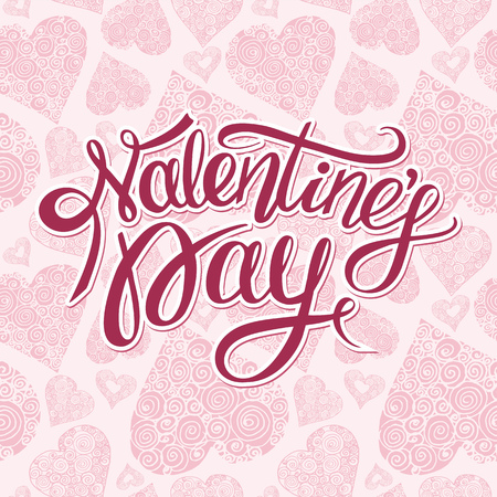 Handwritten Valentines Day calligraphy on decorative  background with hand drawn hearts. Vector illustration with lettering