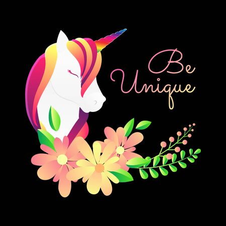 Cute poster, greeting card or apparel print with unicorn, flowers . Flat gradient.Lettering be unique . Cartoon character. Vector illustration. Decorative art Isolated on black
