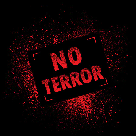 terror: Black background with red ink splash and NO TERROR text Illustration