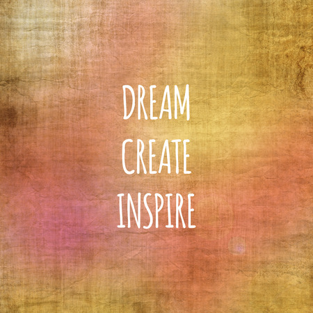 Inspirational life quote. Typography motivational quote for art posters and postcards graphic design. Dream, create, inspire. Banco de Imagens