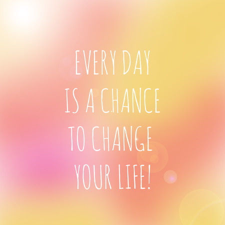 chance: Inspirational life quote. Typography motivational quote for art posters and postcards graphic design. Every day is a chance to change your life. Stock Photo