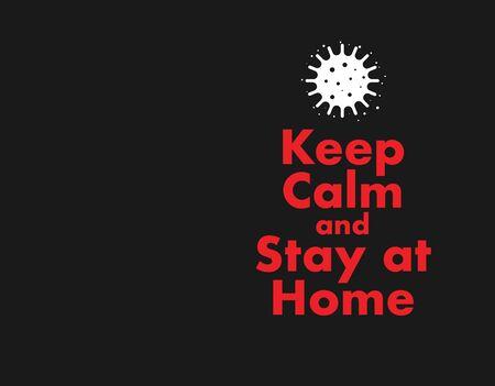 KEEP CALM AND STAY AT HOME. Coronavirus symbol. Coronavirus self-quarantine illustration. Coronavirus print. Vector. Ilustracja