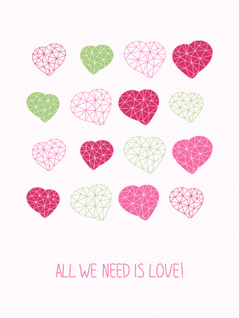 in need of space: All we need is love! Greeting Card. Copy space for text. Hearts made of triangles. Simple design for flyer, postcard or poster. Valentines Day Card. Low-poly polygonal.