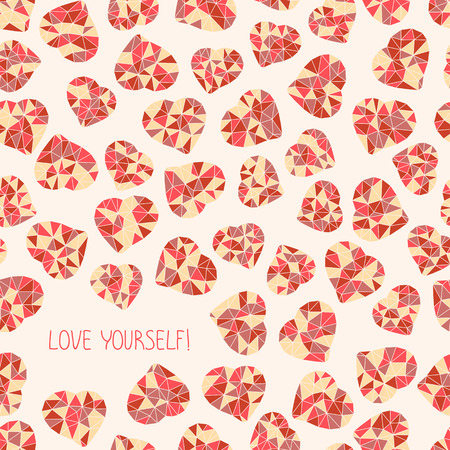 space for text: Love yourself! selfish postcard. Seamless. Valentines Day Card. Copy space for text. Low-poly polygonal hearts made of triangles. Simple design for flyer, postcard or poster. Illustration