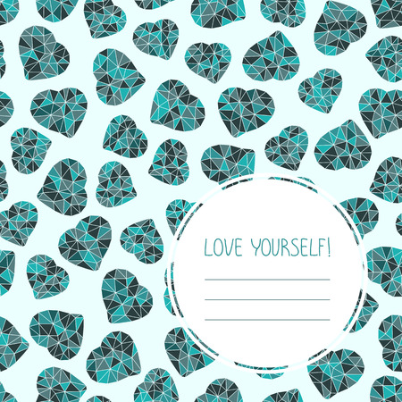 egoistic: Love yourself! selfish postcard. Seamless. Valentines Day Card. Copy space for text. Low-poly polygonal hearts made of triangles. Simple design for flyer, postcard or poster. Illustration