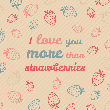 'I love you more than strawberries' typography. Funny Valentine's Day Love Card. Vector Illustration. Pastel backdrop with berries. Happy Valentine's Day Greeting Card.