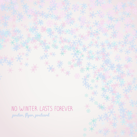 No winter lasts forever. Copy space. Pastel colored banner in cold colors. Falling flakes of snow. Text frame made of light pink snowflakes. Can be used as postcard or flyer.