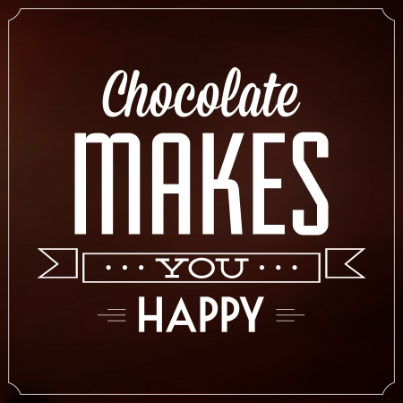Chocolate Makes You Happy   Quote Typographic Background Design Stock Vector - 22855991