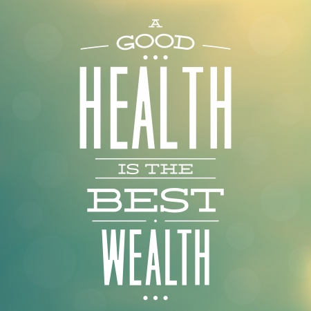 buena salud: Una buena salud es la mejor riqueza Cita del diseño del fondo tipográfico