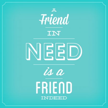 indeed: A Friend In Need Is A Friend Indeed   Quote Typographic Background Design