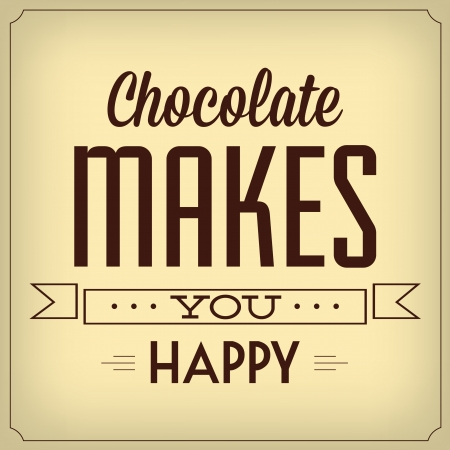 Chocolate Makes You Happy   Quote Typographic Background Design Stock Vector - 22856024