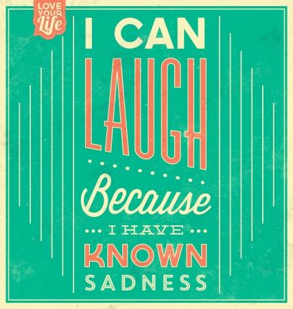 ビンテージ テンプレート レトロなデザインの引用文字体裁背景悲しみを知っているので私が笑うことができます。