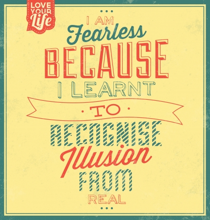 fearless: Vintage Template   Retro Design   Quote Typographic Background   I Am Fearless Because I Learnt To Recognise Illusion From Real
