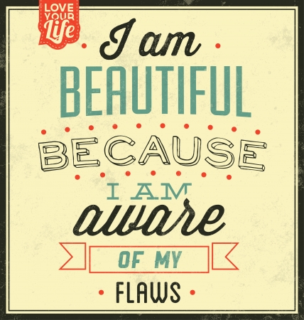 flaws: Vintage Template   Retro Design   Quote Typographic Background   I Am Beautiful Because I Am Aware Of My Flaws Illustration