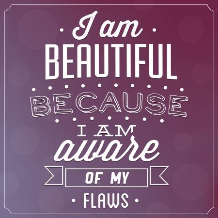 活版印刷背景を引用 - 私は美しいので、私は私の欠陥の認識