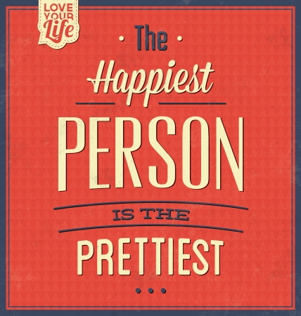 Vintage Template - Retro Design - Quote Typographic Background - The Happiest Person Is The Prettiest Ilustrace