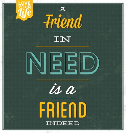 indeed: Vintage Template - Retro Design - Quote Typographic Background - A Friend In Need Is A Friend Indeed Illustration