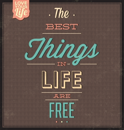 Vintage Template - Retro Design - Quote Typographic Background - The Best Things In Life Are Free Ilustrace