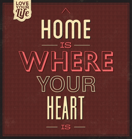 Vintage Template - Retro Design - Quote Typographic Background - Home Is Where Your Heart Is Illustration