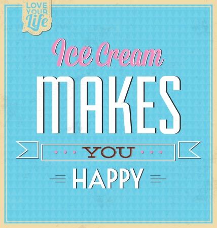 Vintage Template - Retro Design - Quote Typographic Background - Ice Cream Makes You Happy Ilustrace