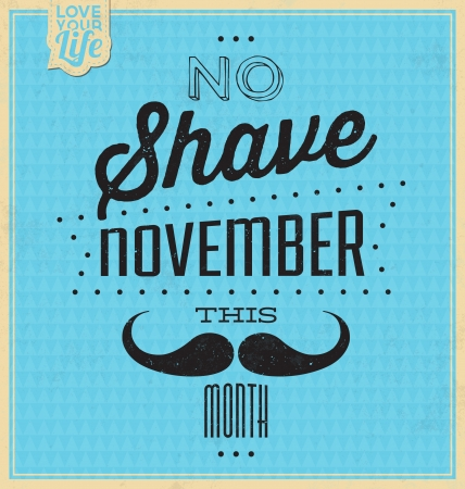 male grooming: Vintage Template - Retro Design - Quote Typographic Background - No Shave November Illustration