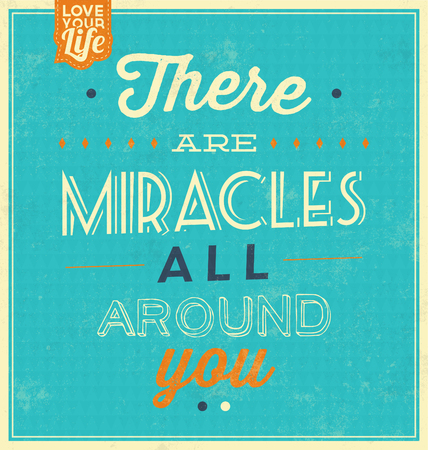 miraculous: Vintage Template  Retro Design  Quote Typographic Background  There Are Miracles All Around You