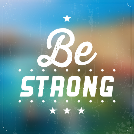 typographic: Be Strong  Quote Typographic Background Design