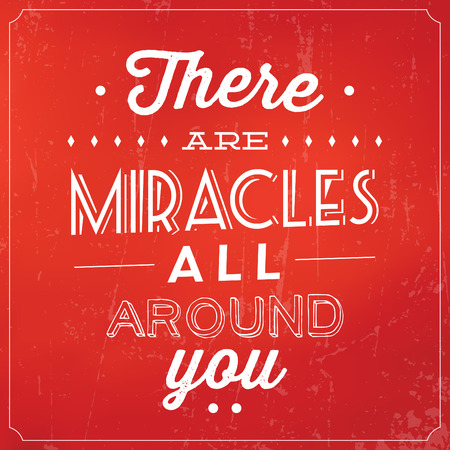 miracles: There Are Miracles All Around You  Quote Typographic Background Design Illustration