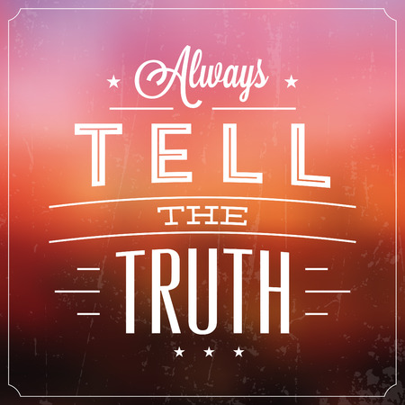 truth: Always Tell The Truth  Quote Typographic Background Design