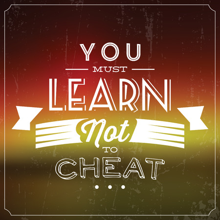 cheat: You Must Learn Not To Cheat  Quote Typographic Background Design