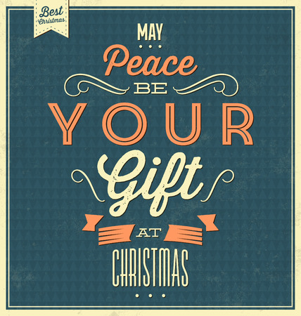 peace label: Vintage Christmas Typographic Quote  Retro Design  Grunge Background Texture  My Peace Be Your Gift At Christmas