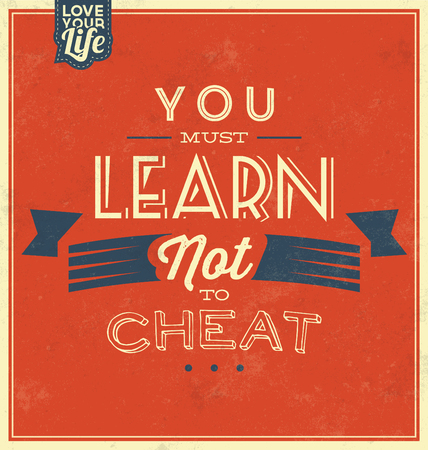 cheat: Vintage Template  Retro Design  Quote Typographic Background  You Must Learn Not To Cheat Illustration
