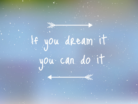 inspirational quote about dreams with grunge effect Vector