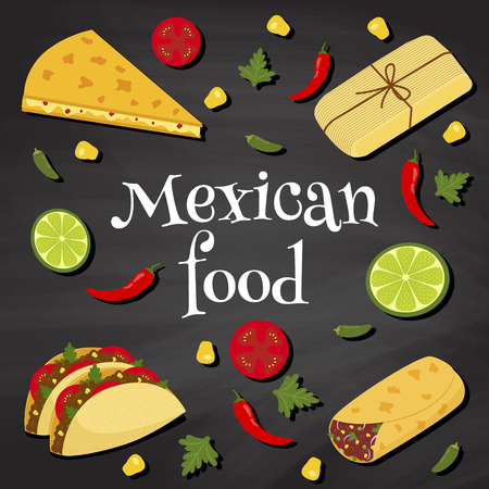 street food: poster on a chalkboard background with text Mexican food and illustrations of mexican dishes: quesadilla, tacos, tamales, burrito Illustration