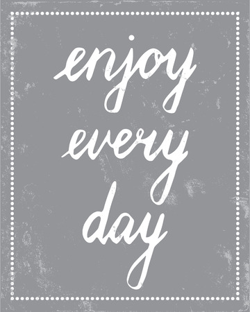 every: motivational postcard template with the text enjoy every day