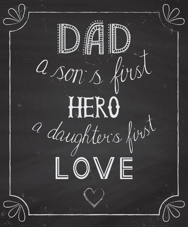 """the first love: plantilla de vector elegante de d�a invitaci�n padres, dibujado a mano las letras en una pizarra """"Pap� primer h�roe de un hijo, el primer amor de una hija"""""""