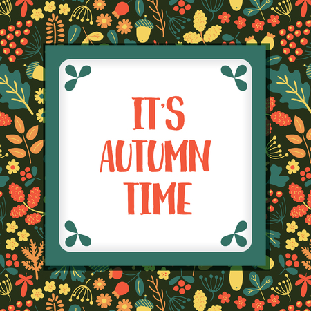 alder: vector template of greeting card with Its autumn time text and floral background