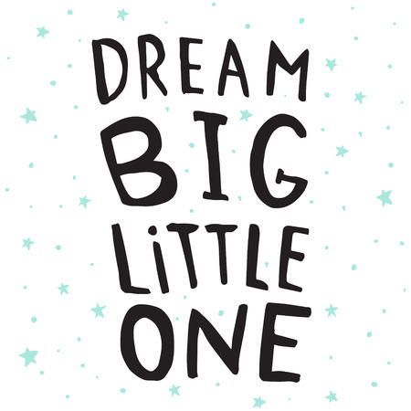 vector poster with hand drawn dream big, littke one text Vectores