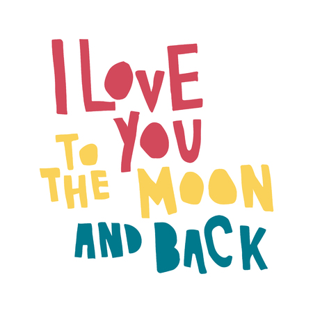 Vector illustration, hand lettering text, I love you to the moon and back Vetores