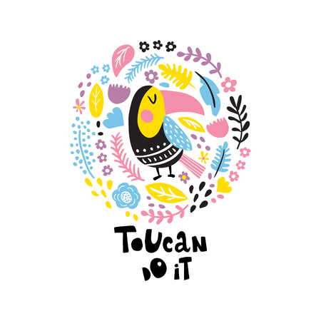 A vector illustration, tropical bird and exotic flowers arranged in a circle, toucan do it funny hand lettering text