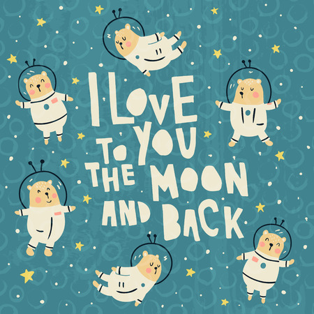 A vector illustration, adorable bears flying in the space, hand lettering text i love you to the moon and back