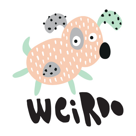 vector illustration with funny dog and weirdo hand lettering text, isolated background