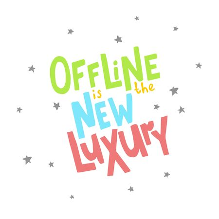 vector illustration, offline is the new luxury hand drawn lettering text